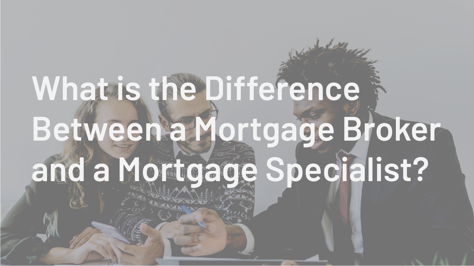 What is the Difference Between a Mortgage Broker and a Mortgage Specialist?
